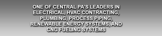 One of central PA's leaders in electrical, hvac contracting, plumbing, industrial process piping, renewable energy systems, and CNG fueling systems.